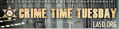 CRIMETIMETUESDAY | Los Angeles County Sheriff's Department